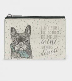 Purse French Bulldog Life's short buy the shoes drink the wine and order dessert East of India