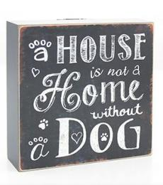 house is not a home without a dog block sign lesser and pavey