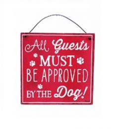 All guests must be apporved by the dog hanging metal plaque red and white Lesser and Pavey Leonardo Collection