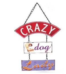 Crazy Dog Lady vintage retro hanging metal plaque lesser and pavey