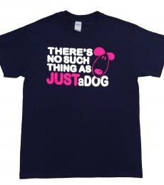 There's no such thing as just a dog t-shirt large navy bright pink white